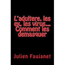 L'adultere, les ex, les virus: Comment les demasquer