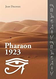 Pharaon 1923 par Jean Ducreux