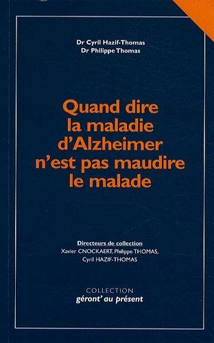 Quand dire la maladie d'Alzheimer n'est pas maudire le malade: Redéfinir la maladie pour mieux annoncer le diagnostic