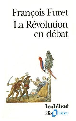 La révolution en débat (Folio Histoire t. 92)