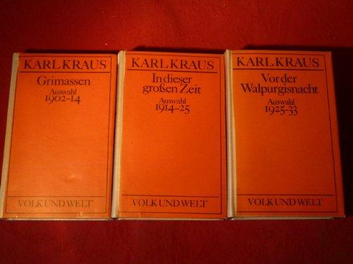 Ausgewählte Werke in 3 Bänden. Bd. 1: Grimassen 1902-14, Bd. 2: In dieser großen Zeit 1914-25, Bd. 3: Vor der Walpurgisnacht 1925-33