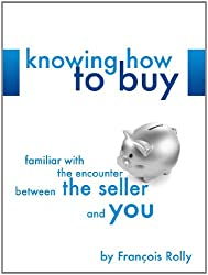 Knowing How To Buy (English Edition)