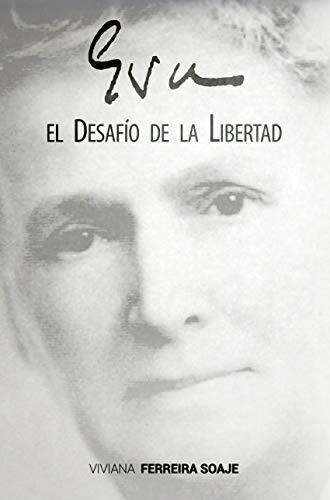 Eva (Novela Histórica): El Desafío de la Libertad