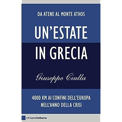 Un'estate In Grecia: 4000 Km Ai Confini Dell'europa Nell'anno Della Crisi