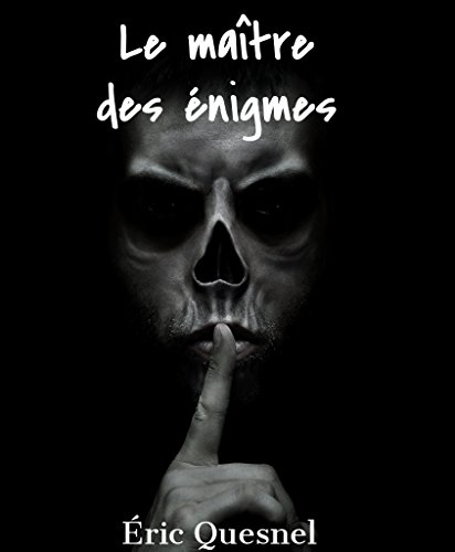 Le maître des énigmes (French Edition)
