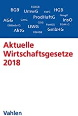 Aktuelle Wirtschaftsgesetze 2018: Die wichtigsten Wirtschaftsgesetze für Studierende - Rechtsstand: 13. Januar 2018 (Vahlens Textausgaben)