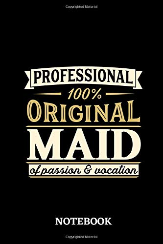 Professional Original Maid Notebook of Passion and Vocation: 6x9 inches - 110 lined pages • Perfect Office Job Utility • Gift, Present Idea