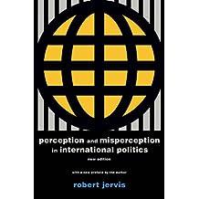 Perception and Misperception in International Politics