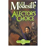 [(Alector's Choice)] [by: L. E. Modesitt]