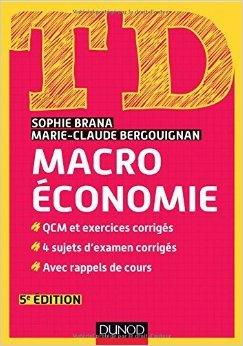 TD Macroéconomie - 5e édition de Sophie Brana ,Marie-Claude Bergouignan ( 21 janvier 2015 )