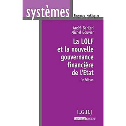 La LOLF et la nouvelle gouvernance financière de l'Etat, 3ème édition
