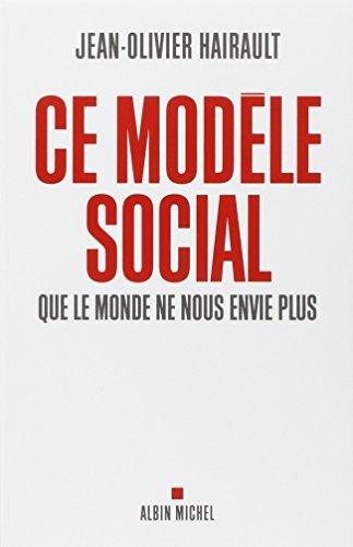 CE MODELE SOCIAL QUE LE MONDE NE NOUS ENVIE PLUS par Jean-Olivier Hairault