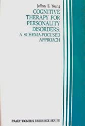 Cognitive therapy for personality disorders: A schema-focused approach (Practitioner's resource series)