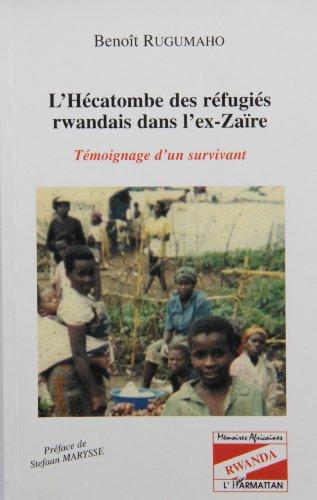L'hécatombe des refugiés rwandais dans l'ex-Zaire