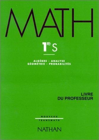 Math 1ère S, professeur,1995. Algèbre, analyse, géométrie, probabilités
