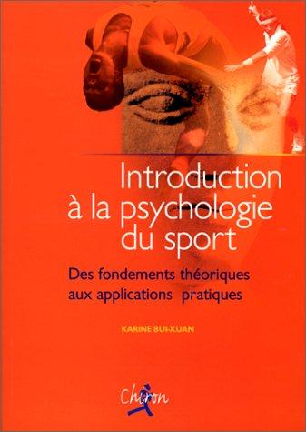 Introduction à la psychologie du sport par Karine Bui-Xuan