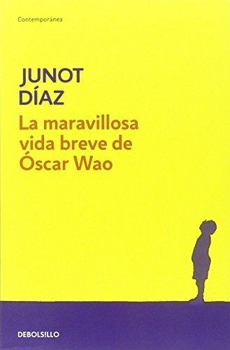 La maravillosa vida breve de Óscar Wao by Junot Díaz (2009-06-01)