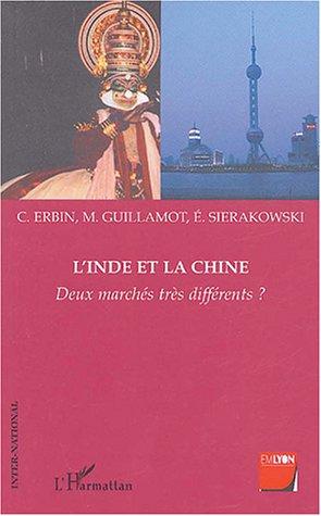 L'Inde et la Chine : Deux marchés très différents ? par Cyril Erbin, Mickaël Guillamot, Emilie Sierakowski