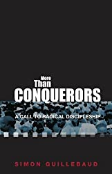 More Than Conquerors: A Call to Radical Discipleship (Previously for What Its Worth)