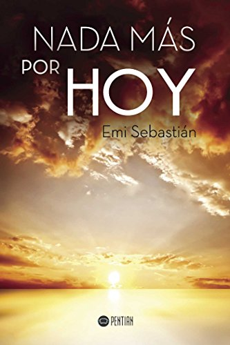 Nada más por hoy eBook: Sebastián, Emi: Amazon.es: Tienda Kindle