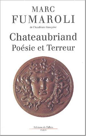 Chateaubriand : Poésie et Terreur par Marc Fumaroli
