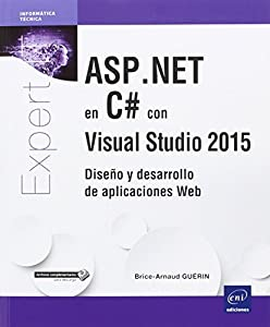 aplicaciones de diseño web: ASP.Net En C# Con Visual Studio 2015. Diseño Y Desarrollo De Aplicaciones Web