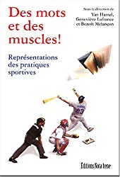 Des mots et des muscles ! : Représentations des pratiques sportives