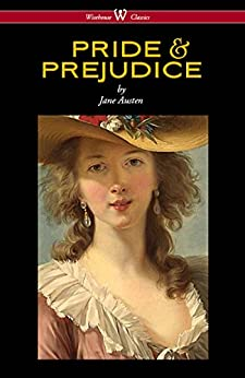 Pride and Prejudice (Wisehouse Classics - with Illustrations by H.M. Brock) by [Austen, Jane]