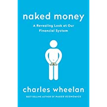 Naked Money: What It Is and Why It Matters