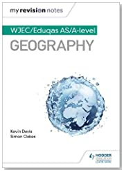 My Revision Notes: WJEC/Eduqas AS/A-level Geography (MRN)