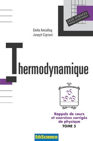 Rappels de cours et exercices corrigés de physique, tome 5 : Thermodynamique