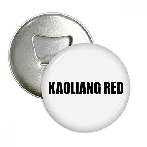 DIYthinker Kaoliang Rot Farbe Schwarz Name Runde Flaschenöffner Kühlschrankmagnet-Abzeichen-Knopf-3pcs Geschenk Silber