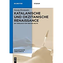 Katalanische und okzitanische Renaissance: Ein Vergleich von 1800 bis heute (Romanistische Arbeitshefte, Band 67)
