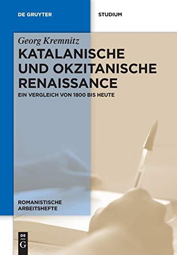 Katalanische und okzitanische Renaissance: Ein Vergleich von 1800 bis heute (Romanistische Arbeitshefte) por Georg Kremnitz