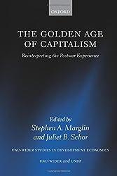 The Golden Age of Capitalism: Reinterpreting the Postwar Experience (W I D E R Studies in Development Economics)