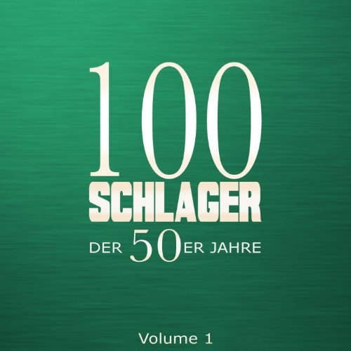 100 Schlager der 50er Jahre, V...