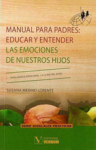 Manual para padres: Educar y entender las emociones de nuestros hijos