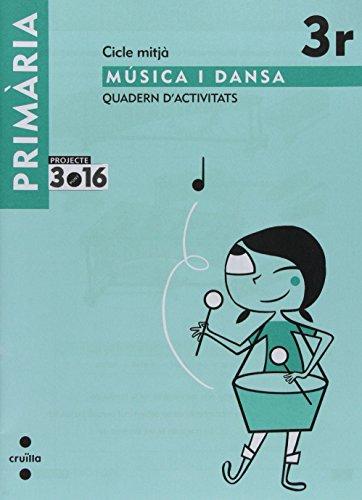 Música i dansa. Cicle mitjà. 3 Primària. Projecte 3.16. Quadern d'activitats - 9788466119115