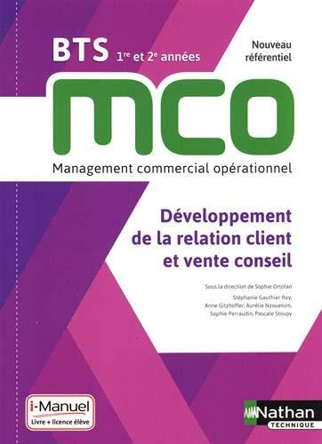 Développement de la relation client et vente conseil - BTS MCO 1re et 2e années par Sophie Ortolan