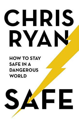 Safe: How to stay safe in a dangerous world: Survival techniques for everyday life from an SAS hero Test