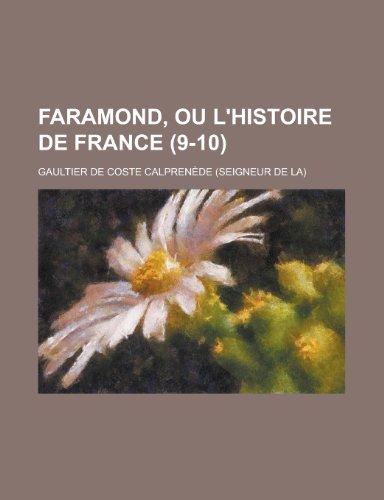 Faramond, Ou L'Histoire de France (9-10)