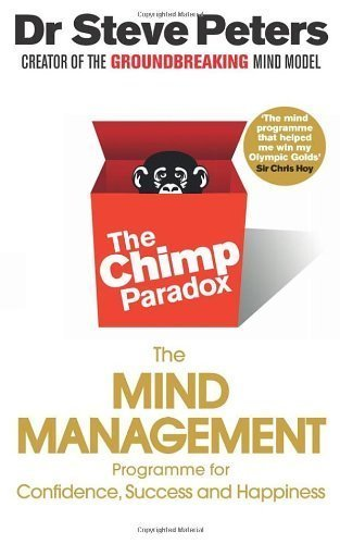 The Chimp Paradox: The Mind Management Programme to Help You Achieve Success, Confidence and Happiness by Peters, Dr Steve (2012) Paperback