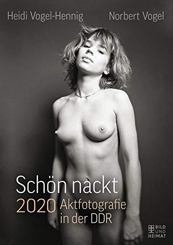 Schön nackt 2020: Aktfotografie in der DDR par Angelika Schenke,Frank Schenke