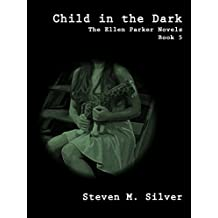Child in the Dark (The Ellen Parker Novels Book 5) (English Edition)
