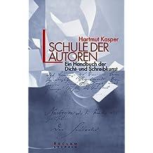 Schule der Autoren: Ein Handbuch der Dicht- und Schreibkunst