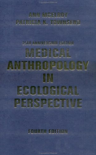 Medical Anthropology In Ecological Perspective: Fourth Edition