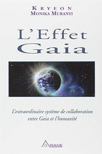 L'Effet Gaia par Kryeon & Monika Muranyi