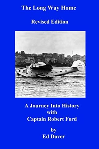 The Long Way Home - Revised Edition: A Journey Into History with Captain Robert Ford