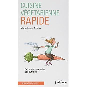 Cuisine Vegetarienne Rapide