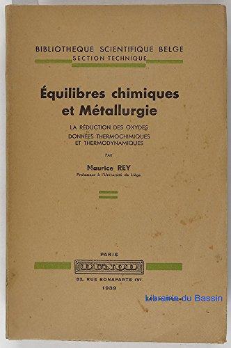 Equilibres chimiques et Métallurgie par Maurice Rey